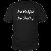 No Coffee – District Unisex Shirt